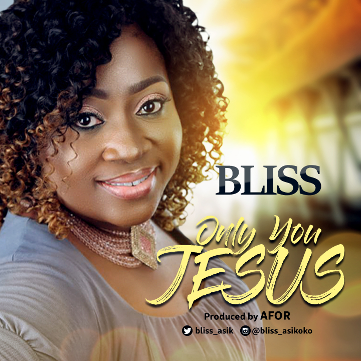 Bliss - Only You Jesus