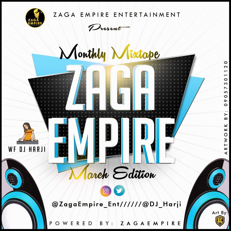 Music: ZagaEmpire x WF DJ Harji – ZagaEmpire Monthly Mixtape