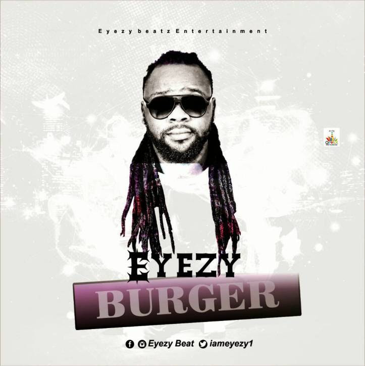 Music: Eyezy – Burger download