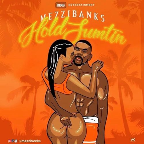 Music: Mezzibanks - ''Hold Sumtin''