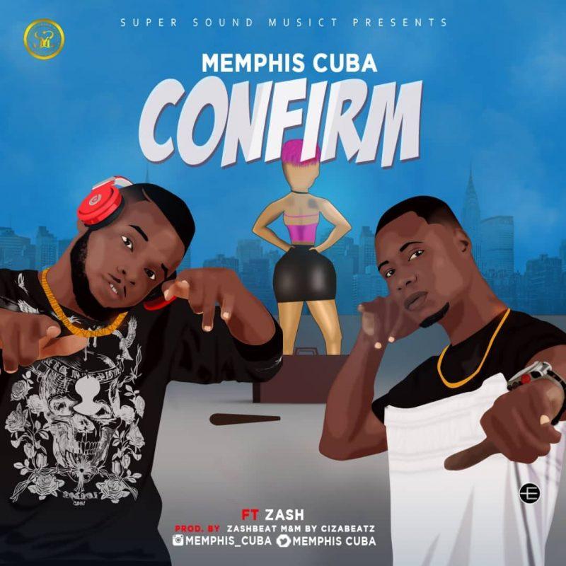 Music: Memphis Cuba - Confirm | @MemphisAgain
