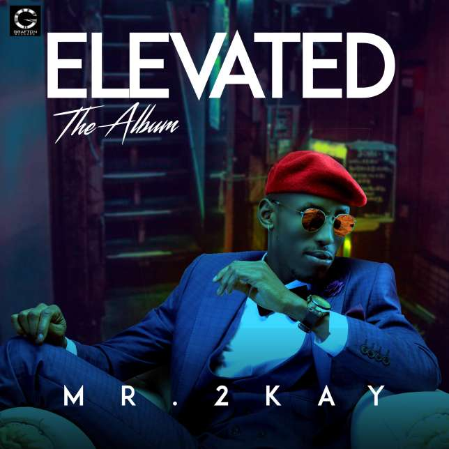 Mr. 2Kay reveals album title 'Elevated'